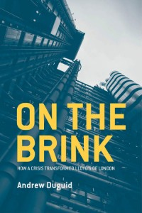 On The Brink - how a crisis transformed Lloyd's of London. By Andrew Duguid